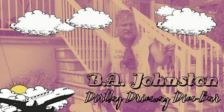An intimate evening at B.A. Johnston's Driveway Dive Bar tickets