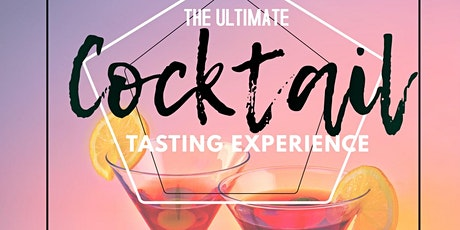 The Ultimate Cocktail Tasting Experience. tickets