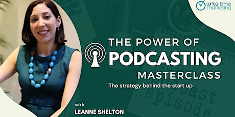 The Power of Podcasting Masterclass - March 2021 tickets