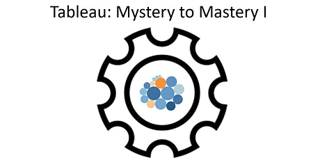 Tableau: Mystery to Mastery I (Virtual) tickets