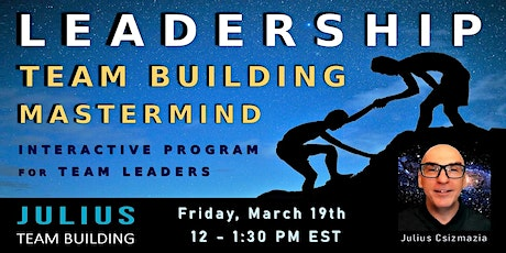 LEADERSHIP TEAM BUILDING MASTERMIND  for Directors, Managers & Team Leaders tickets