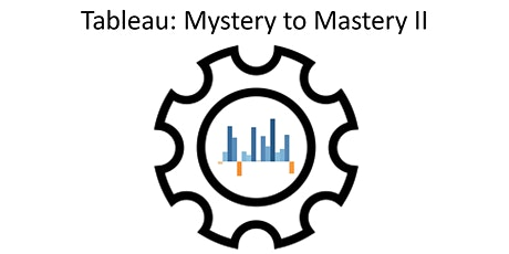 Tableau: Mystery to Mastery II (Virtual) tickets