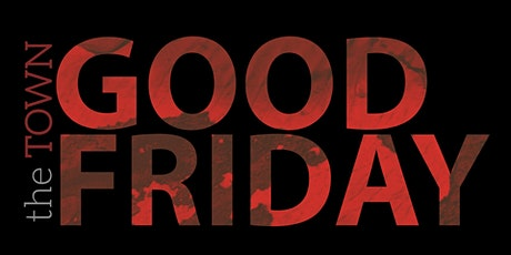 Good Friday at The Town tickets