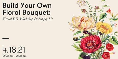 Build Your Own Floral Bouquet tickets