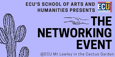 ECU School of Arts & Humanities Networking Event for Industry & Students tickets