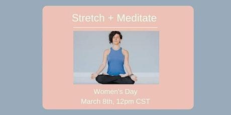 International Women's Day: Stretch + Meditate tickets