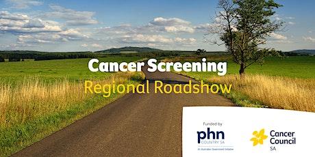 Cancer Screening Awareness Regional Roadshow- Murray Bridge tickets