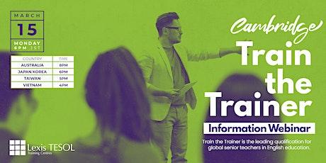 Cambridge Train the Trainer Information Webinar tickets
