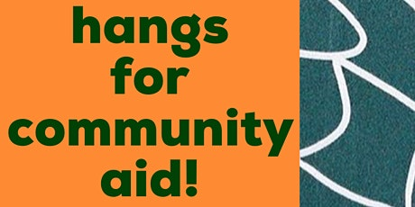 hangs for community aid! (Saturday Night/Parlor Room) tickets