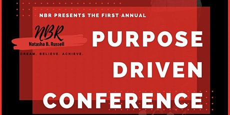 Purpose Driven Conference - Discover your Purpose and gain true fulfillment tickets