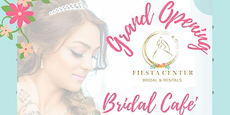 "Bridal Cafe ""Grand Opening"" Fiesta Center tickets"