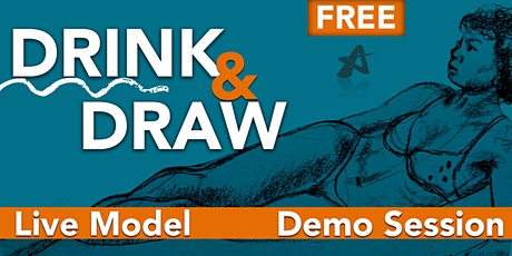 DRINK & DRAW – LIVE MODEL SESSION DEMO CLASS – 1 hour FREE! tickets