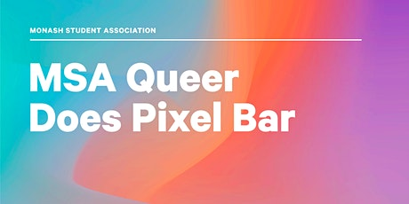 MSA Queer Does Pixel Bar tickets
