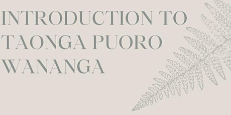 Introduction To Taonga Puoro Wananga tickets