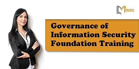 Governance of Information Security Foundation  1 Day Virtual - Wellington tickets