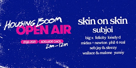 Housing Boom Open Air feat. Skin on Skin & Subjoi tickets