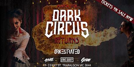 Dark Circus Invades Traralgon tickets
