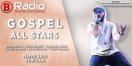 Gospel All Stars Madness March Music Marathon Live on NAA B-Radio tickets