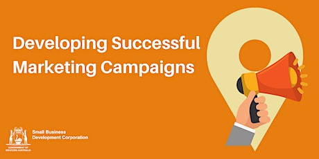 Developing Successful Marketing Campaigns tickets