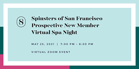 Spinsters of San Francisco Prospective New Member Virtual Spa Night tickets