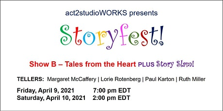 act2studioWORKS presents Storyfest Show B - Tales from the Heart+Story Slam tickets
