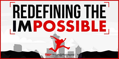 """TEDxYouth@Redmond 2020 Conference - """"Redefining the Impossible"""" biglietti"""