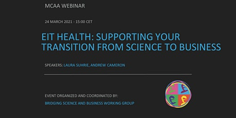 EIT Health: Supporting Your Transition from Science to Business tickets
