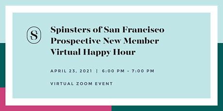 Spinsters of San Francisco Prospective New Member Third Virtual Happy Hour tickets