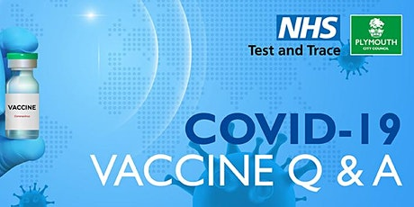 COVID-19 vaccination Q & A for Plymouth tickets