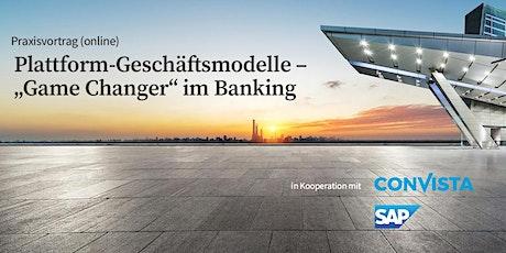 """Praxisvortrag: Plattform-Geschäftsmodelle - """"Game Changer"""" im Banking 25.3. Tickets"""