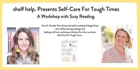 shelf help. Presents: Self-Care for Tough Times Workshop with Suzy Reading tickets