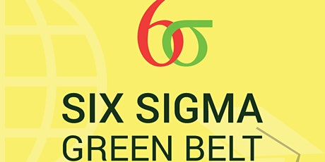 Certified Lean Six Sigma Green Belt Live Online Training  Course! tickets