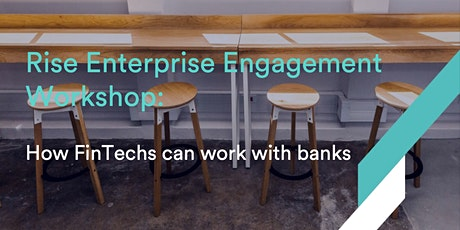 Rise Enterprise Engagement Workshop: How FinTechs can work with banks tickets