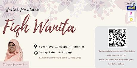 Kuliah Muslimah - Ustazah Kalthom Isa: Fiqh Wanita tickets