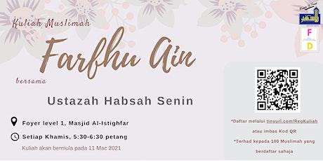 Kuliah Muslimah - Ustazah Habsah Senin: Fardhu Ain tickets
