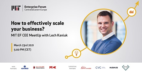 How to effectively scale your business? MIT EF CEE MeetUp with Lech Kaniuk tickets