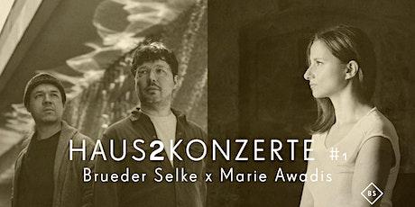 Haus2konzerte #1 - Brueder Selke (DE) x Marie Awadis (AR) Tickets