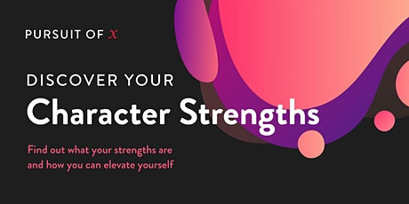 Pursuit of X: Discover your Character Strengths tickets