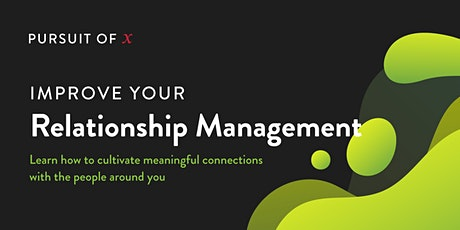 Pursuit of X:  Improve your Relationship Management tickets