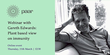 Plant based view on immunity - Webinar with Gareth Edwards at PAAR tickets