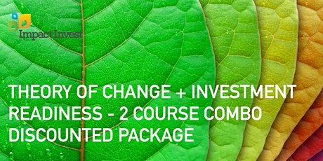 Theory of Change + Investment Readiness (2 course combo discounted package) tickets