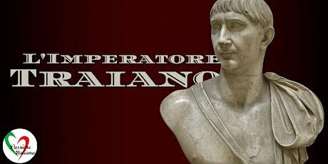 Webinar - L'Imperatore Traiano bilhetes