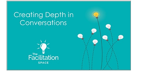 The Facilitation Space - Creating Depth in Conversations tickets