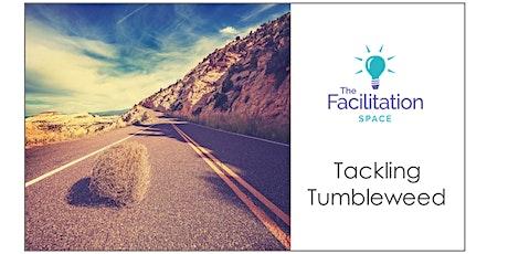The Facilitation Space - Tackling Tumbleweed tickets