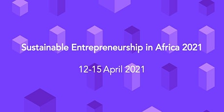 Sustainable Entrepreneurship in Africa 2021 tickets