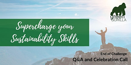 Supercharge Your Sustainability Skills Q&A and celebration! tickets