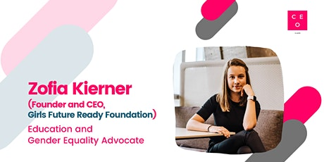 CEO Class - Zofia Kierner (CEO, Girls Future Ready Foundation) tickets