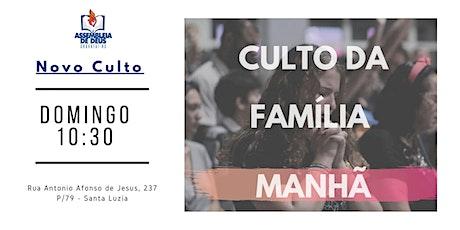 Culto da Família Manhã ingressos