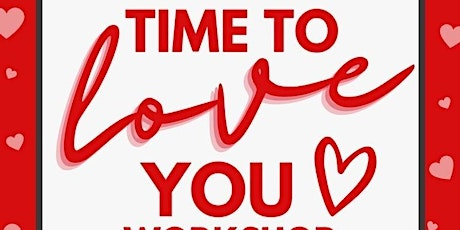 Time to love YOU workshop tickets