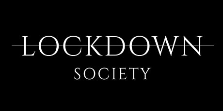 LOCKDOWN SOCIETY OFFICIAL LAUNCH tickets